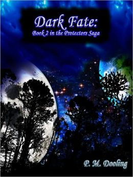 Dark Fate: Book 2 in the Protectors Saga
