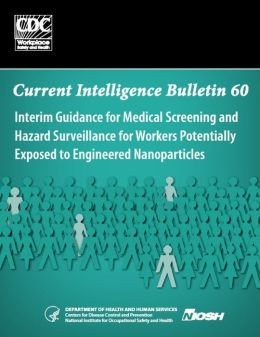nterim Guidance for Medical Screening and Hazard Surveillance for Workers Potentially Exposed to Engineered Nanoparticles