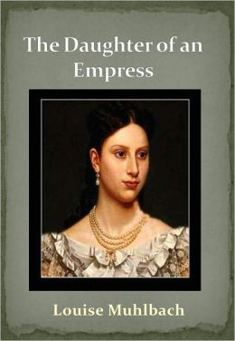 The Daughter of an Empress w/ Direct link technology (A Historical Romance)