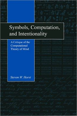 Symbols, Computation, and Intentionality: A Critique of the Computational Theory of Mind