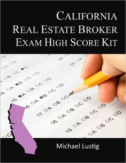 California Real Estate Broker Exam High-Score Kit