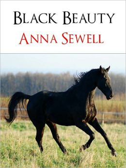 ALL TIME BESTSELLER: BLACK BEAUTY [Over 50 Million Copies Sold] by ANNA SEWELL (Special Nook Edition) One of the Best Selling Books of All Time Black Beauty by Anna Sewell Bestseller Translated into 50 Languages NOOKBook Inspiration for War Horse