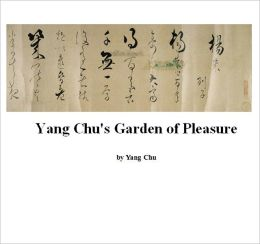 Yang Chu's Garden of Pleasures [Illustrated]