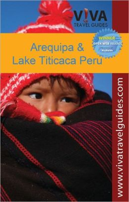 VIVA Travel Guides Arequipa, Lake Titicaca and Southern Peru (mini-eBook)