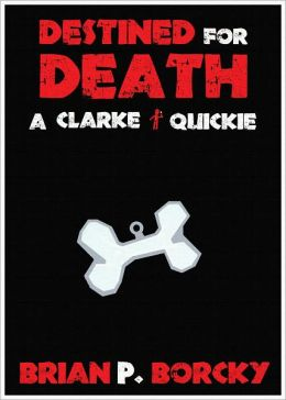 Destined for Death: A Clarke Quickie