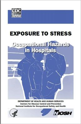 Exposure to Stress: Occupational Hazards in Hospitals