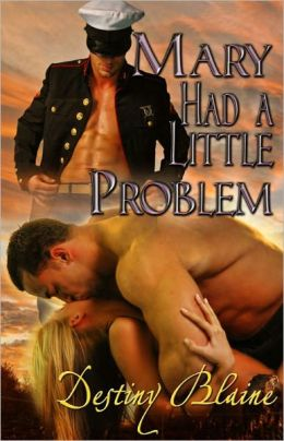 Mary Had a Little Problem [Multiple Partner Military Erotic Romance]