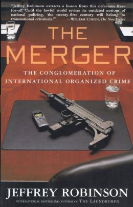 THE MERGER - The Conglomeration of International Organized Crime