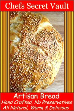 Artisan Bread Hand Crafted, No Preservatives, All Natural, Warm and Delicious