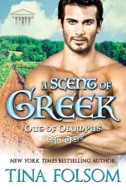 A Scent of Greek (Out of Olympus #2 - A Greek God Romance) (Paranormal Romance)