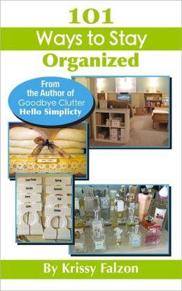 101 Ways to Stay Organized