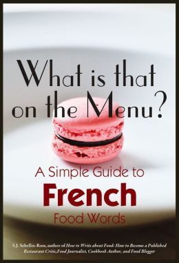 What is that on the Menu? A Simple Guide to French Food Words