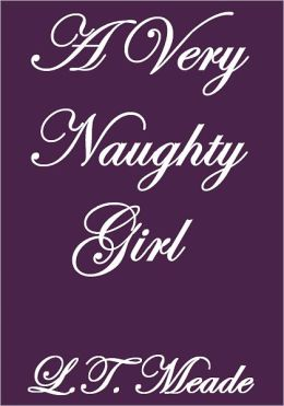 A VERY NAUGHTY GIRL