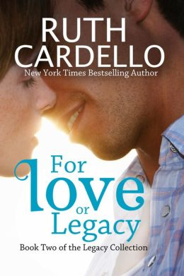 For Love or Legacy (Book 2: Legacy Collection