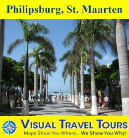 PHILIPSBURG, ST. MAARTEN - A Self-guided Walking Tour. Includes insider tips and photos of all locations. Explore on your own schedule. Like a friend to show you around!
