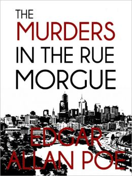 The Murders in the Rue Morgue - Edgar Allan Poe - The Complete Works Series Book #3 (Original Version)