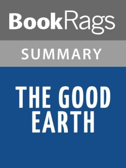 The Good Earth by Pearl S. Buck l Summary & Study Guide