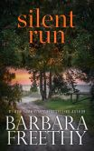 Book Cover Image. Title: Silent Run, Author: Barbara Freethy