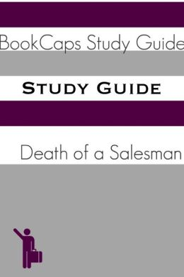 Study Guide: Death of a Salesman (A BookCaps Study Guide)