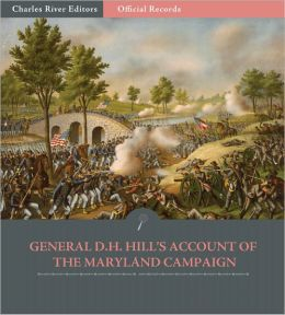 Official Records of the Union and Confederate Armies: General D.H. Hill's Account of the Seven Days Battles (Illustrated)