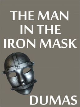 The Man in the Iron Mask - Alexandre Dumas (Original Version) - (Bentley Loft Classics book #20)