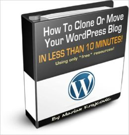 How To Clone, Backup & Move Your WordPress Blog!