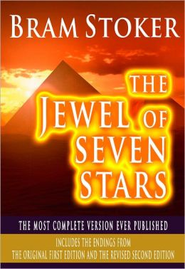 The Jewel Of Seven Stars : The Most Complete Version Ever Published: Includes The Endings From The Original First Edition And The Revised Second Edition