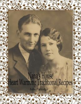 Nana's House - A Book of Traditional Recipes