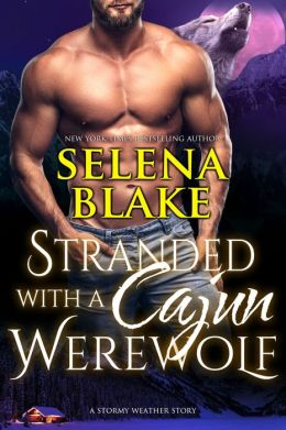 Stranded with a Cajun Werewolf (Stormy Weather, Book Five)
