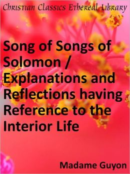 Song of Songs of Solomon / Explanations and Reflections
