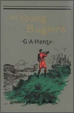 The Young Buglers by G.A. Henty