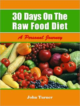30 Days On The Raw Food Diet