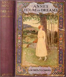 Anne's House of Dreams - L. M. Montgomery - (Anne of Green Gables Series Compilation Book #4) - Best Version with Original Book Cover