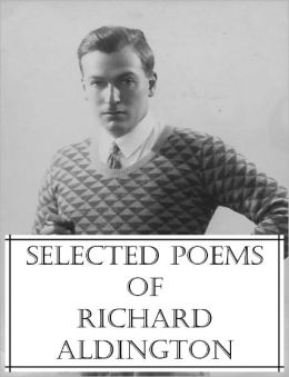 Selected Poems of Richard Aldington
