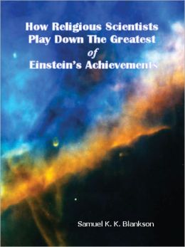 HOW RELIGIOUS SCIENTISTS PLAY DOWN THE GREATEST OF EINSTEIN'S ACHIEVEMENTS