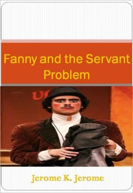 Fanny and the Servant Problem w/ Direct link technology (A Classic Drama)