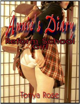 ANNIE'S DIARY: Confessions of a Reform School Girl (Erotic Menage and Gangbang/Erotica)