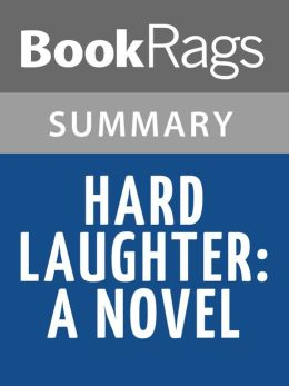 Hard Laughter: A Novel by Anne Lamott l Summary & Study Guide