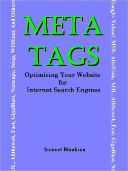 META TAGS - Optimising Your Website for Internet Search Engines