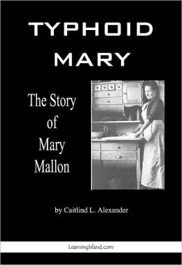 Typhoid Mary: The Story of Mary Mallon