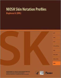 NIOSH Skin Notation Profiles: Bisphenol A (BPA)
