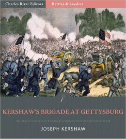 Battles & Leaders of the Civil War: Kershaw's Brigade at Gettysburg (Illustrated)