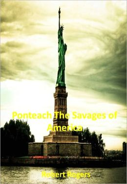 Ponteach The Savages of America w/ Direct link technology (A Classic Drama)