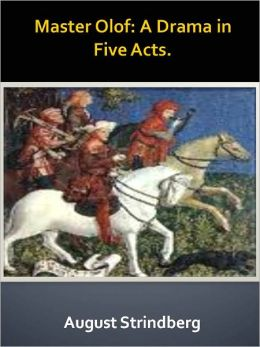 Master Olof: A Drama in Five Acts. w/ Direct link technology (A Classic Drama Play)
