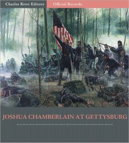 Official Records of the Union and Confederate Armies: Joshua Chamberlain's Account of the Battle of Gettysburg (Illustrated)