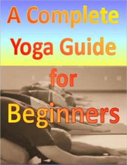 A Complete Yoga Guide for Beginners