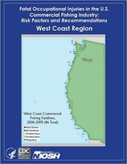 Fatal Occupational Injuries in the U.S. Commercial Fishing Industry: Risk Factors and Recommendations West Coast Region