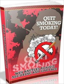 Quit Smoking Today - Win Battles Against Nicotine and Live Free