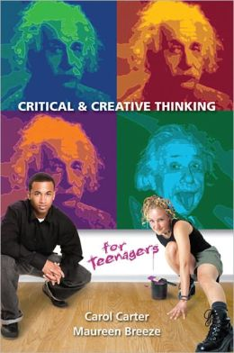Critical and Creative Thinking for Teenagers