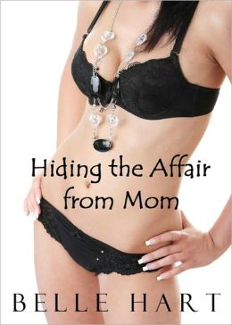 Hiding the Affair from Mom